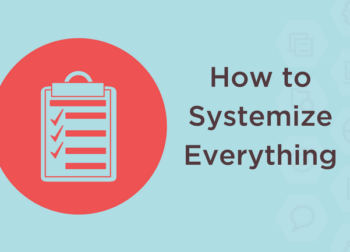 How to Systemize Everything